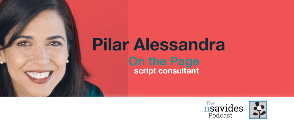 Pilar Alessandra On The Page Script Consultant on The nsavides Podcast