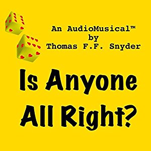 Is Anyone All Right, a musical romantic comedy on Audible