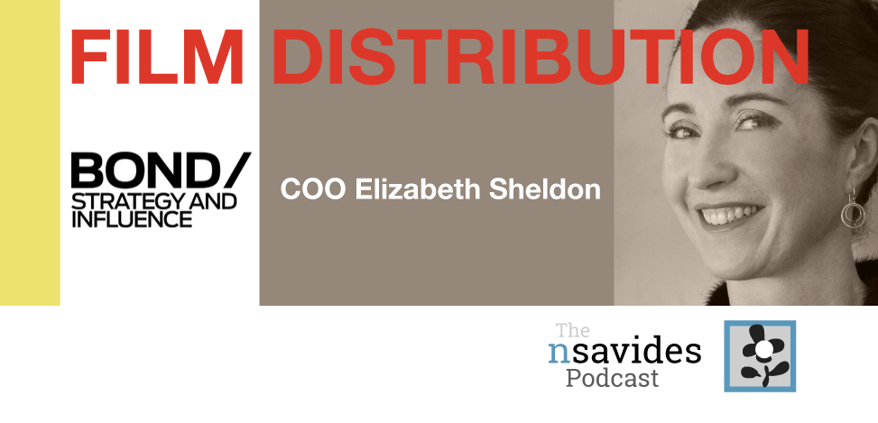Elizabeth Sheldon discusses film distribution on The nsavides Podcast