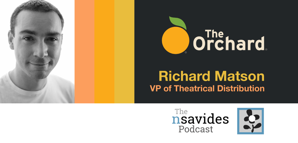 Richard Matson VP of Theatrical Distribution at The Orchard