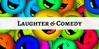 Laughter & Comedy