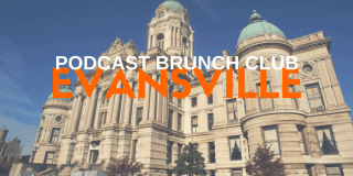 Podcast Brunch Club - Evansville