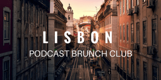 Lisbon Podcast Brunch Club chapter