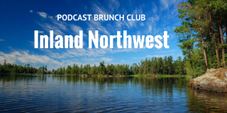 Inland Northwest: Podcast Brunch Club