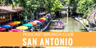San Antonio: Podcast Brunch Club