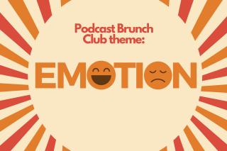 Podcast Brunch Club theme: Emotion
