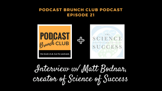 Podcast Brunch Club podcast - Interview with Matt Bodnar, creator of Science of Success