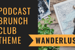 Wanderlust: Podcast Brunch Club Theme