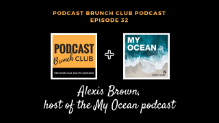 PBC podcast - interview with Alexis Brown, host of the My Ocean podcast