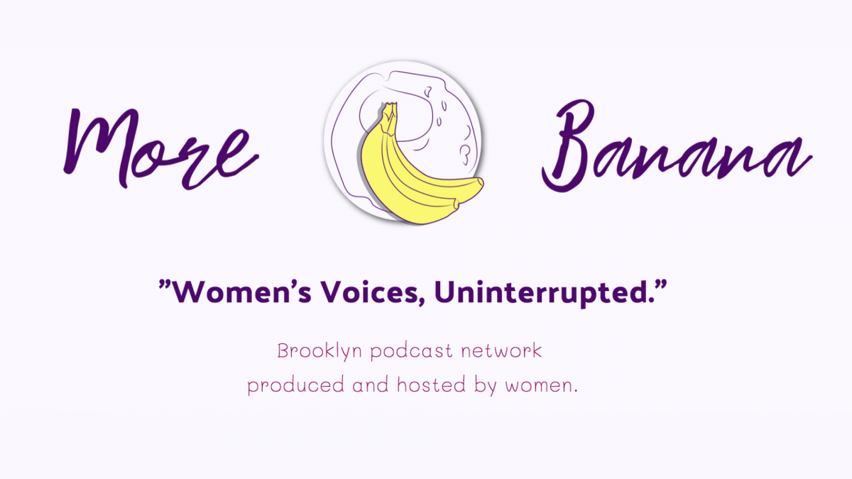 More Banana Podcast Network Amplifies Women's Voices