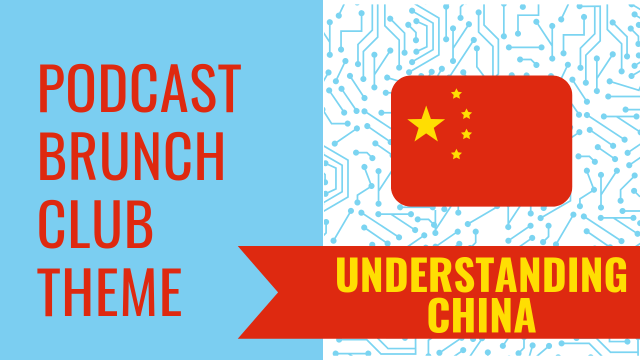 Podcast Brunch Club theme: Understanding China
