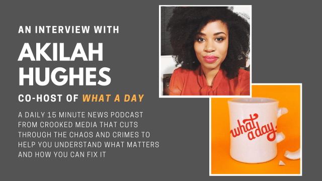 Q & A with Akilah Huges, co-host of What A Day.