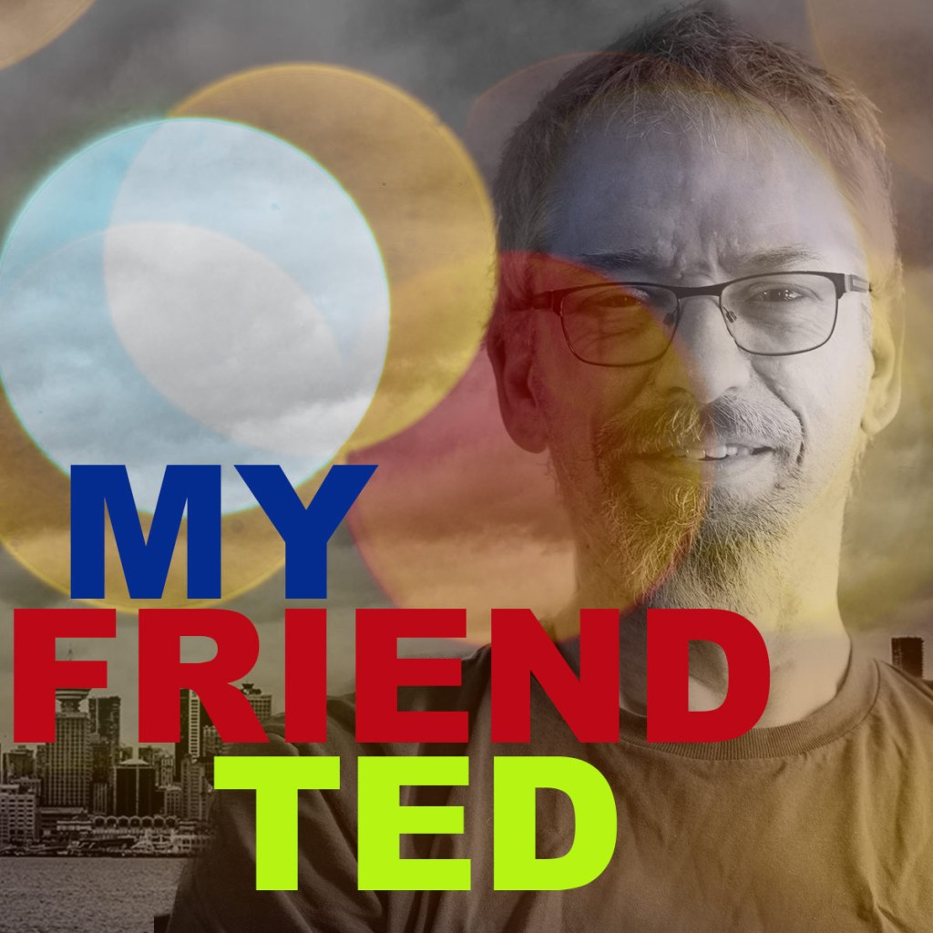 My Friend Ted - Podcast Series