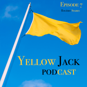 Yellow flag on a blue sky background with text Yellow Jack Podcast Episode 7