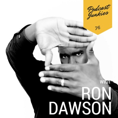 076 Ron Dawson | Being Emotionally Vulnerable and Raw with Your Listeners