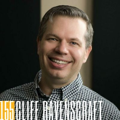 155 Cliff Ravenscraft | Transforming Lives and Getting Your Message Out Into the World