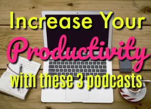 Increase Productivity Podcasts