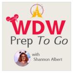 Walt Disney World Prep To Go Podcast