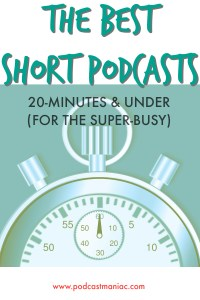 Short Podcasts From PodcastManiac