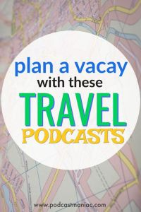 Travel Podcasts For Planning Vacation #podcast #travel #vacation