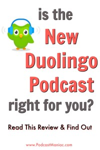 Read this review of the Duolingo Spanish Podcast by the Podcast Maniac Blog