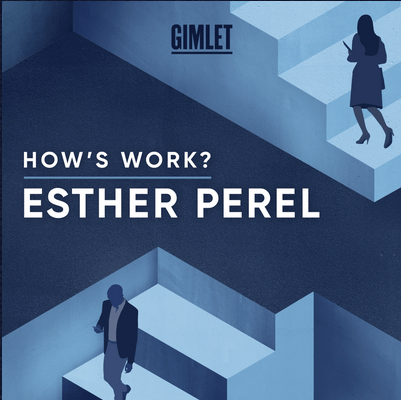 How's Work? with Esther Perel Podcast Review