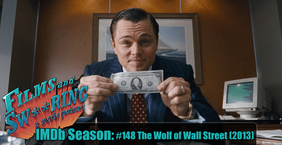 FAS226 – IMDb Season #148 The Wolf of Wall Street (2013)