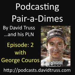 """Podcasting Pairadimes Episode 002 with George Couros"""