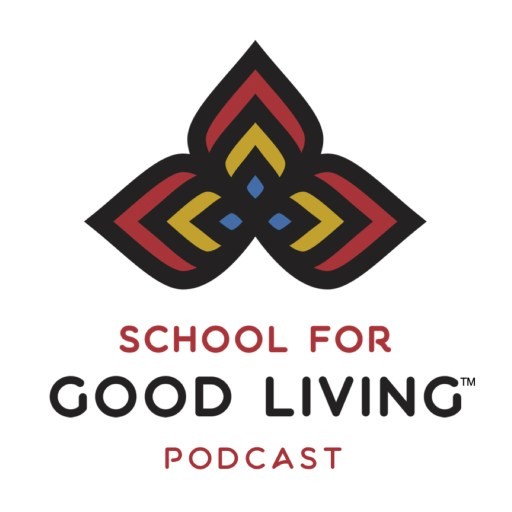 School for Good Living Podcasts