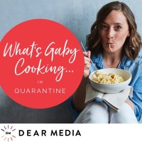 What's Gaby Cooking in Quarantine