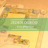 Jeden ogród - trzy pomysły