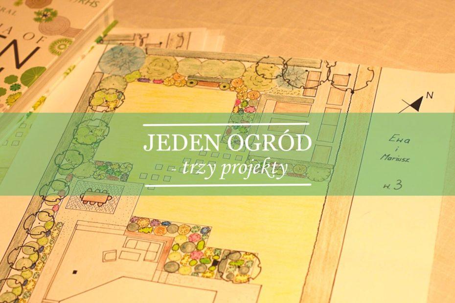 jeden ogród - trzy projekty