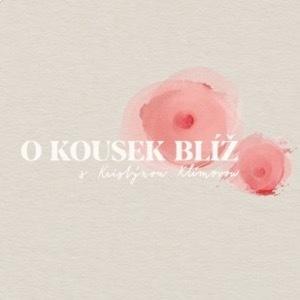 Podcast O kousek blíž s Kristýnou Klímovou