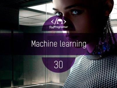 PODPROGRAMAR #30 – MACHINE LEARNING #OPodcastÉDelas