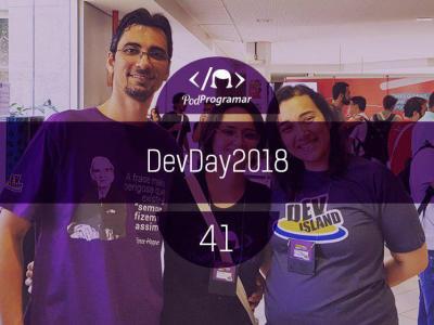 PODPROGRAMAR #41 – [Por Aí] DevDay 2018