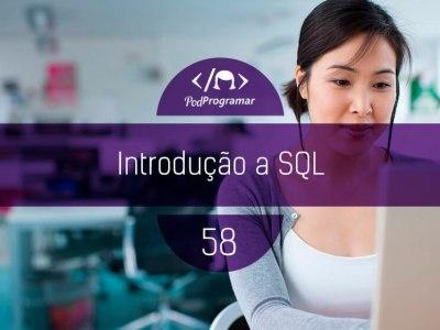 PP #58 – Introdução a SQL