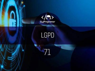 PP #71 – LGPD