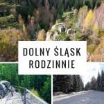 Jednodniowe wycieczki rodzinne po Dolnym Śląsku
