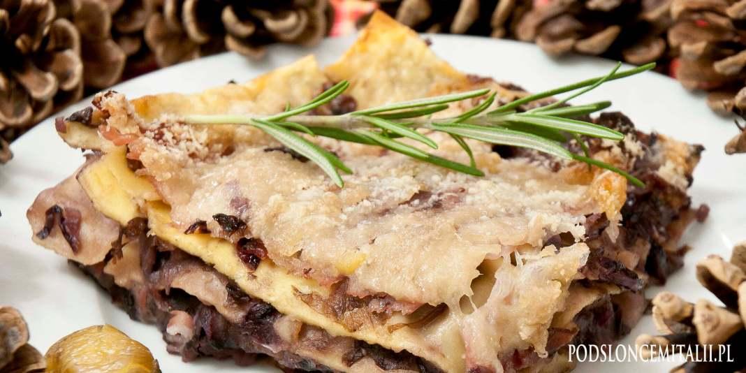 Lasagne z radicchio, speckiem i z kremem kasztanowym
