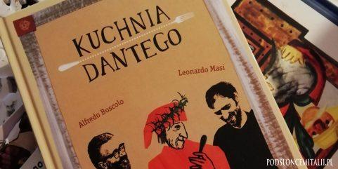 """""""Kuchnia Dantego"""". Genialna książka o przyrządzaniu włoskich potraw"""