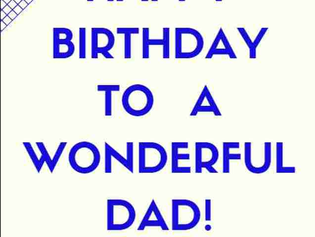 Happy Birthday Wishes For Wonderful Dad