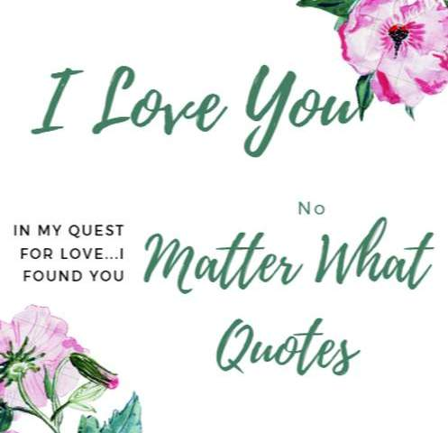 100 I Love You No Matter What Quotes