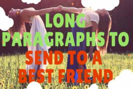 Best 30+ Long Paragraphs to Send to A Best Friend