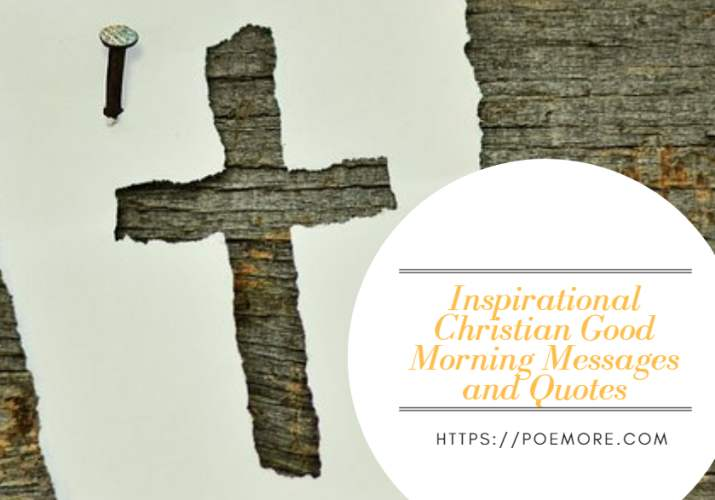 2019 Inspirational Christian Good Morning Messages and Quotes