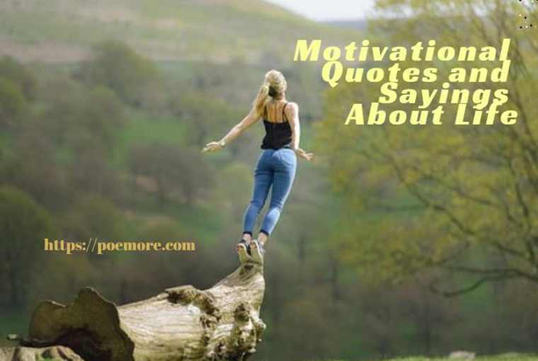 Motivational Quotes and Sayings About Life