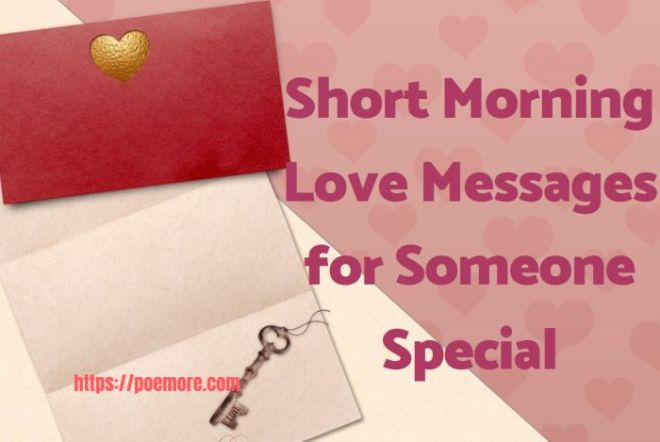 100 Short Morning Love Messages and Quotes for Someone Special