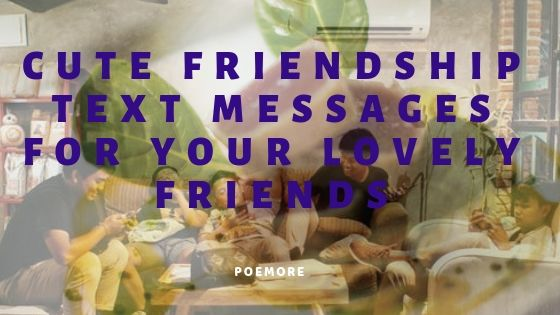 Sweet Friendship Wishes and Messages to Friends
