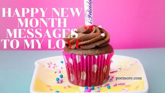 Beautiful Happy New Month Messages to My Love (2020)