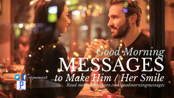 200 Romantic Good Morning Messages to Make Him / Her Smile