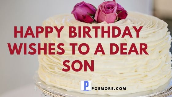 200 Beautiful Happy Birthday Wishes for Your Son